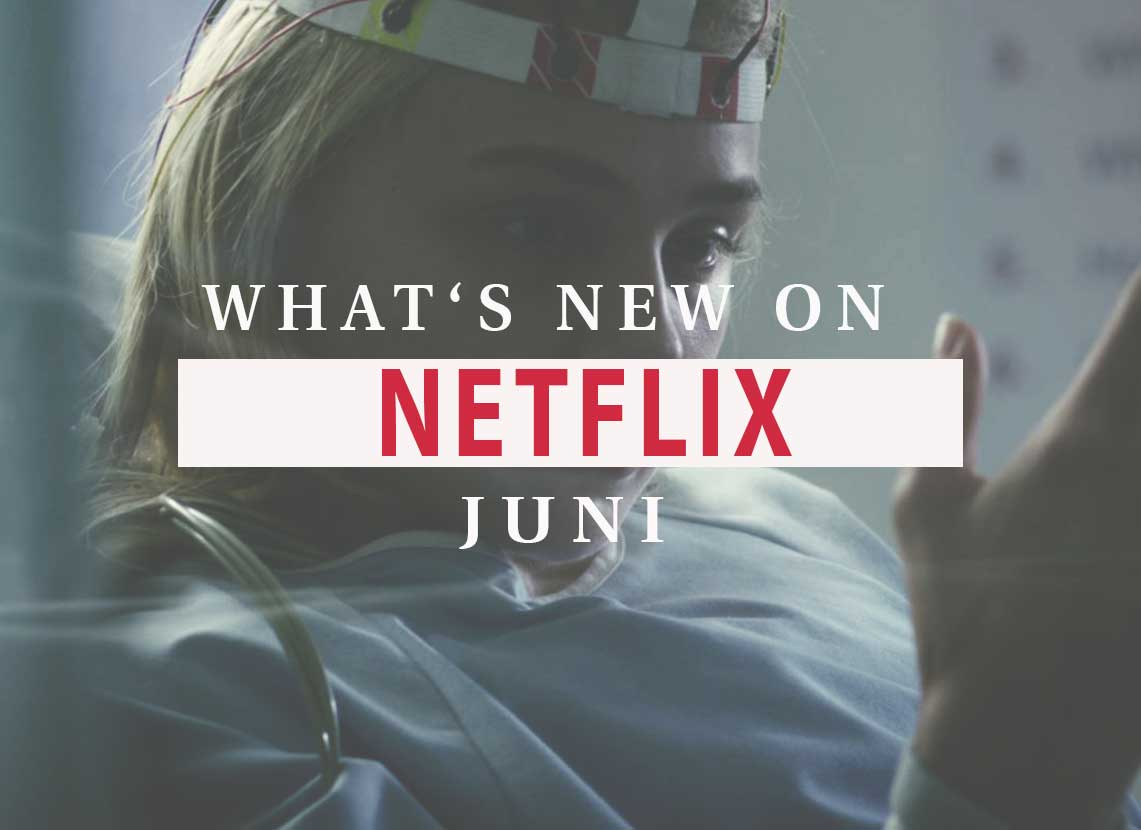 header_whats_new_on_netflix_juni_vangardist_magazine-
